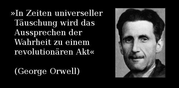 george orwell - in zeiten der universellen Täuschung